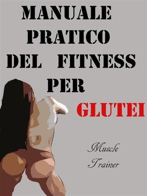 cover image of Manuale Pratico del Fitness per Glutei