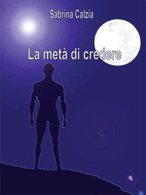 cover image of La metà di credere