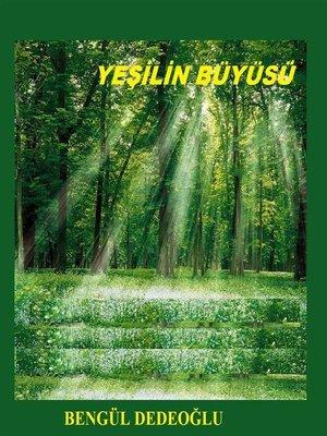 cover image of Yeşilin BÜYÜSÜ