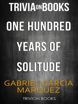 cover image of One Hundred Years of Solitude by Gabriel Garcia Marquez (Trivia-On-Books)