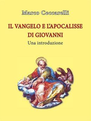 cover image of Il Vangelo e l'Apocalisse di Giovanni. Una introduzione
