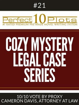 "cover image of Perfect 10 Cozy Mystery--Legal Case Series Plots #21-10 ""VOTE BY PROXY – CAMERON DAVIS, ATTORNEY AT LAW"""