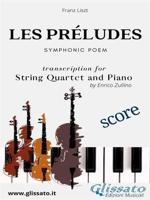 cover image of Les préludes--String Quartet and Piano (score)