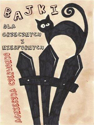 cover image of Bajki dla grzecznych i niesfornych