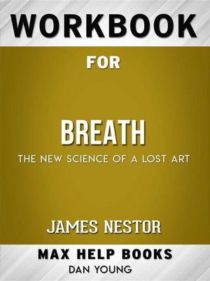 cover image of Workbook for the Wait--Breath--The New Science of a Lost Art by James Nestor (Max Help Workbooks)