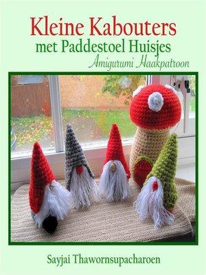 cover image of Kleine Kabouters met Paddestoel Huisjes Amigurumi Haakpatroon