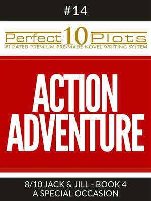 "cover image of Perfect 10 Action Adventure Plots #14-8 ""JACK & JILL--BOOK 4 a SPECIAL OCCASION"""
