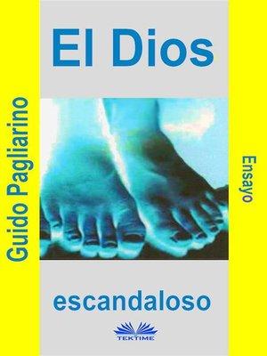 cover image of El Dios Escandaloso