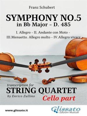 cover image of Symphony No.5--D.485 for String Quartet (Cello)