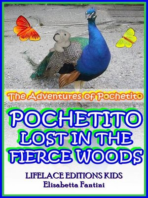 cover image of Pochetito Lost in the Fierce Woods (Illustrated) (The Adventures of Pochetito)