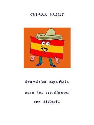 cover image of Gramática española para los estudiantes con dislexia