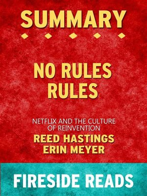 cover image of No Rules Rules--Netflix and the Culture of Reinvention by Reed Hastings and Erin Meyer--Summary by Fireside Reads