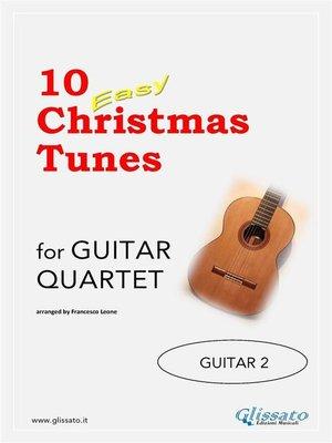 cover image of 10 Easy Christmas Tunes--Guitar Quartet (GUITAR 2)
