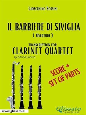 cover image of Il Barbiere di Siviglia (overture) Clarinet quartet score & parts