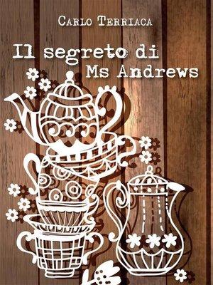 cover image of Il segreto di Ms. Andrews