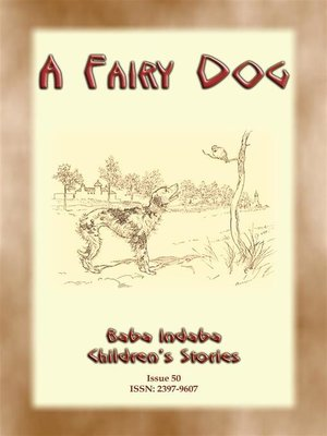 cover image of A FAIRY DOG--How the fairie folk reward those who treat animals well