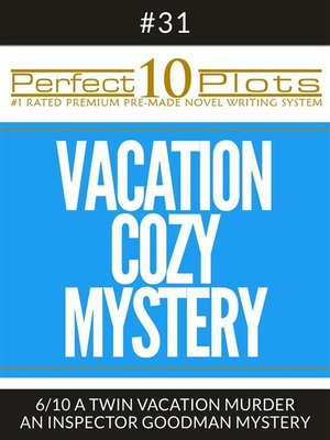 "cover image of Perfect 10 Vacation Cozy Mystery Plots #31-6 ""A TWIN VACATION MURDER – AN INSPECTOR GOODMAN MYSTERY"""
