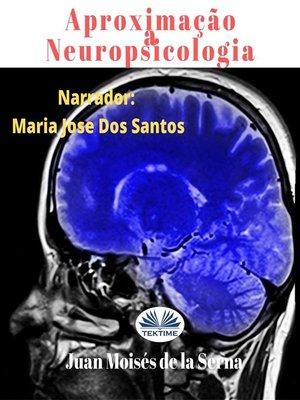 cover image of Aproximação À Neuropsicologia