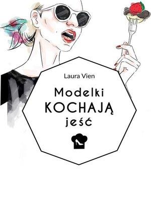 cover image of Modelki kochają jeść
