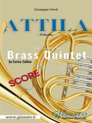 cover image of Attila (prelude) Brass quintet--score