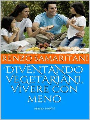 cover image of DIVENTANDO VEGETARIANI, Vivere con meno