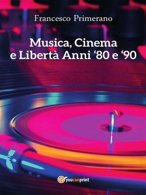 cover image of Musica, cinema e libertà. Anni 80 e 90