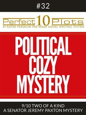 "cover image of Perfect 10 Political Cozy Mystery Plots #32-9 ""TWO OF a KIND – a SENATOR JEREMY PAXTON MYSTERY"""