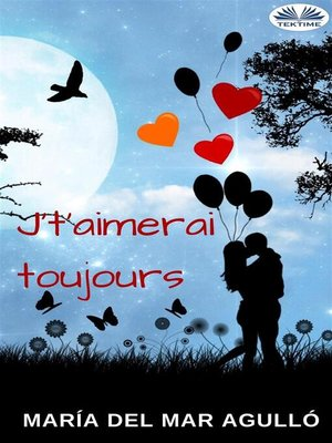 cover image of J't'Aimerai Toujours