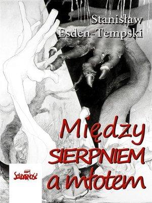 cover image of Między Sierpniem a młotem