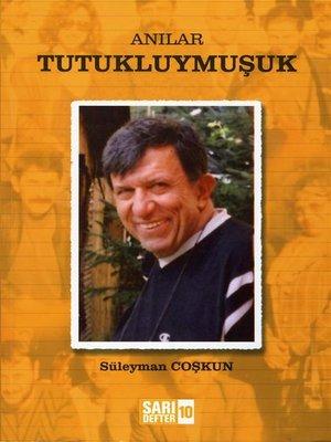 cover image of Anılar--Tutukluymuşuk