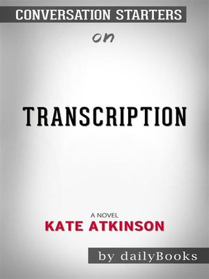 cover image of Transcription--A Novel by Kate Atkinson  | Conversation Starters
