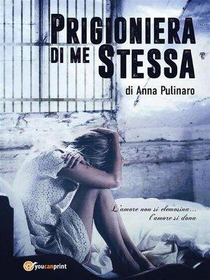 cover image of Prigioniera di me stessa