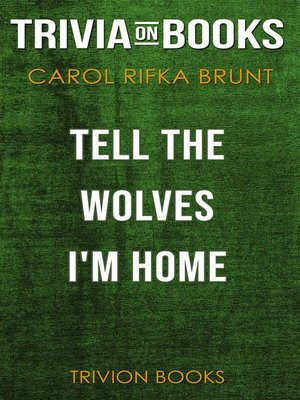 cover image of Tell the Wolves I'm Home by Carol Rifka Brunt (Trivia-On-Books)
