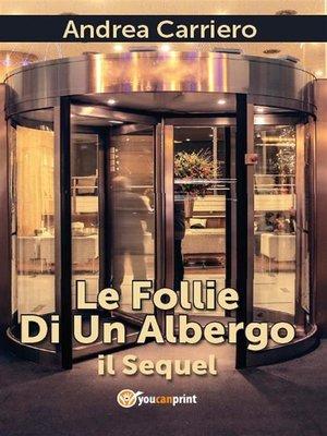 cover image of Le follie di un albergo. Il Sequel