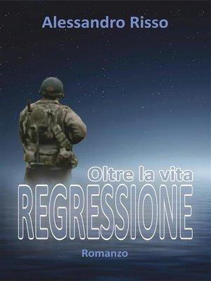 cover image of Regressione, oltre la vita