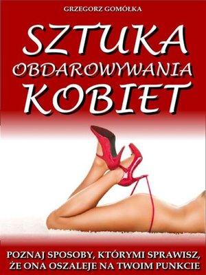 cover image of Sztuka Obdarowywania Kobiet