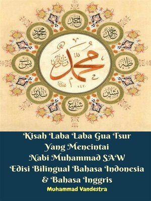 cover image of Kisah Laba Laba Gua Tsur Yang Mencintai Nabi Muhammad SAW Edisi Bilingual Bahasa Indonesia & Bahasa Inggris