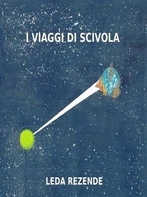 cover image of I viaggi di Scivola