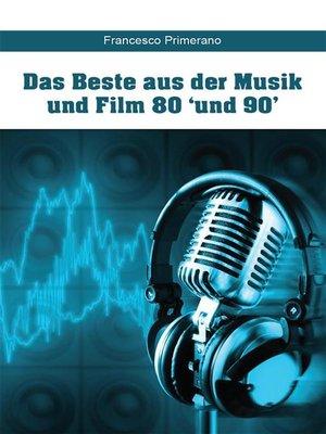 cover image of Das Beste aus der Musik und Film 80 'und 90'