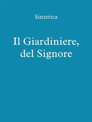 cover image of Il Giardiniere, del Signore