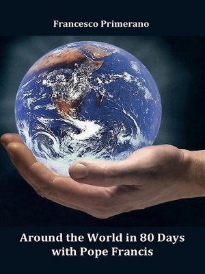 cover image of Around the world in 80 days with Pope Francis