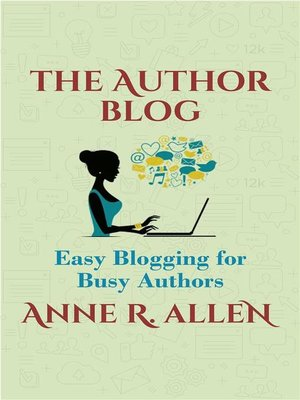 cover image of The Author Blog--Easy Blogging for Busy Authors