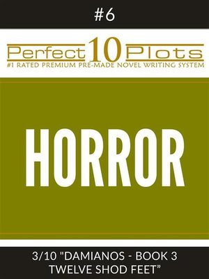 "cover image of Perfect 10 Horror Plots #6-3 ""DAMIANOS--BOOK 3 TWELVE SHOD FEET"""