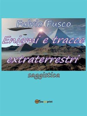 cover image of Enigmi e tracce extraterrestri