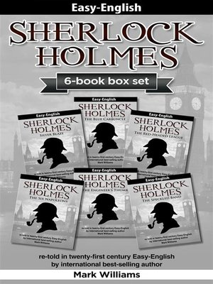 cover image of Sherlock Holmes re-told in twenty-first century Easy-English 6-in-1 box set --The Blue Carbuncle, Silver Blaze, the Red-Headed League, the  Engineer's Thumb, the Speckled Band, the Six Napoleons
