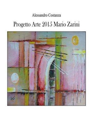 cover image of Progetto arte 2015--Mario Zarini