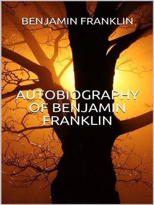 cover image of Autobiography of Benjamin Franklin (Illustrated)