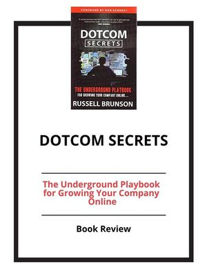 cover image of DotCom Secrets--The Underground Playbook for Growing Your Company Online