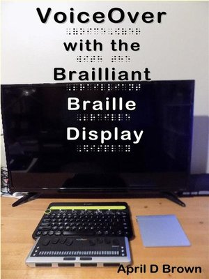 cover image of VoiceOver with the Brailliant Display