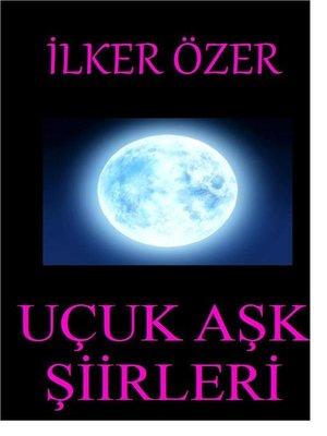 cover image of Uçuk Aşk Şiirleri